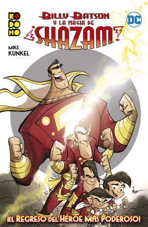 BILLY BATSON Y LA MAGIA DE ¡SHAZAM!: ¡EL REGRESO DEL HEROE MAS PODEROSO!