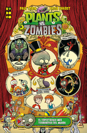 PLANTS VS. ZOMBIES: EL ESPECTACULO MAS TERRORIFICO DEL MUNDO