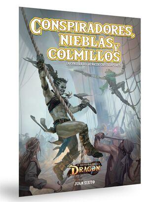 EL RESURGIR DEL DRAGON JDR: LA CONJURA DEL RENACER 4. CONSPIRADORES, NIEBLAS Y COLMILLOS