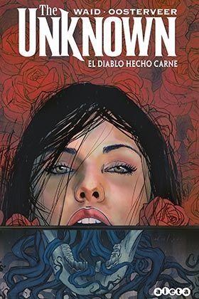 THE UNKNOWN: EL DIABLO HECHO CARNE