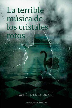 LA TERRIBLE MUSICA DE LOS CRISTALES ROTOS