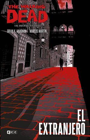 THE WALKING DEAD. LOS MUERTOS VIVIENTES: EL EXTRANJERO (ECC)
