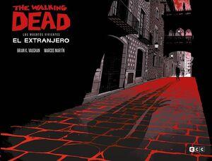 THE WALKING DEAD. LOS MUJERTOS VIVIENTES: EL EXTRANJERO (ED ESPECIAL COLECCIONISTAS - ECC)