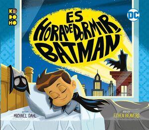 ES LA HORA DE DORMIR  BATMAN