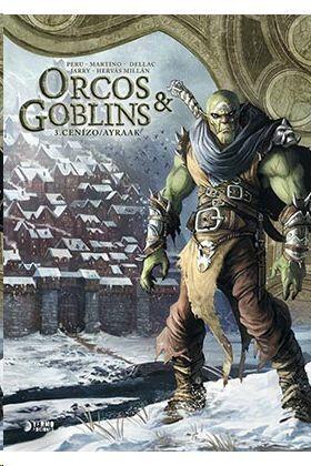 ORCOS Y GOBLINS #03. CENIZO / AYRAAK