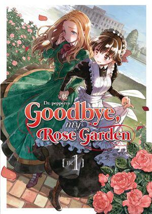 GOODBYE, MY ROSE GARDEN #01
