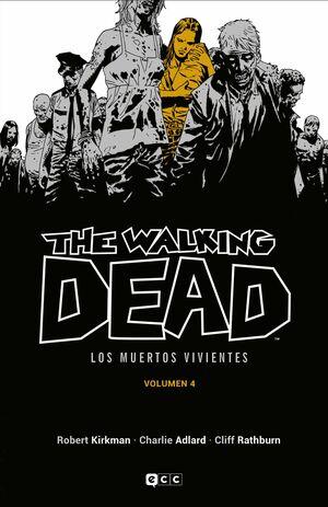THE WALKING DEAD (LOS MUERTOS VIVIENTES) VOL. 04 (ECC EDICIONES)