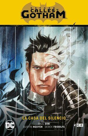 BATMAN SAGA: BATMAN CALLES DE GOTHAM VOL. 02 - LA CASA DEL SILENCIO - PARTE 2