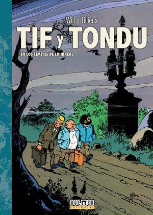TIF Y TONDU. EN LOS LÍMITES DE LO IRREAL #03