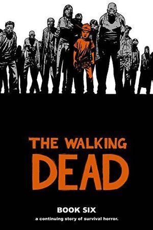 THE WALKING DEAD. LOS MUERTOS VIVIENTES #06 (ECC EDICIONES)