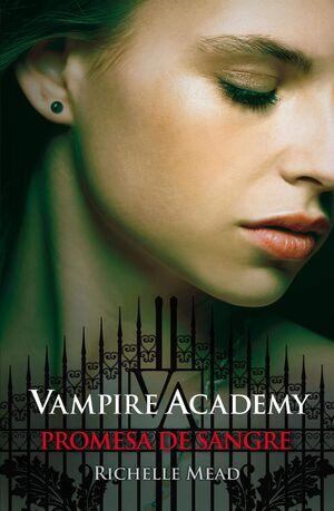 VAMPIRE ACADEMY #4 PROMESA DE SANGRE