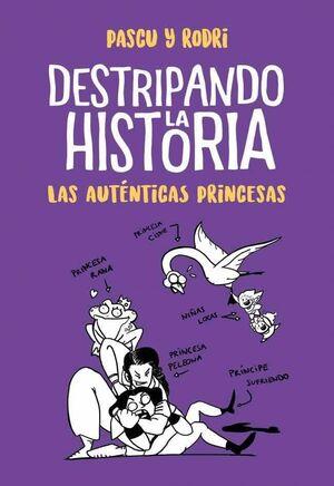 DESTRIPANDO LA HISTORIA: LAS AUTENTICAS PRINCESAS