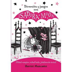 ISADORA MOON. DIVERSION Y JUEGOS CON ISADORA MOON