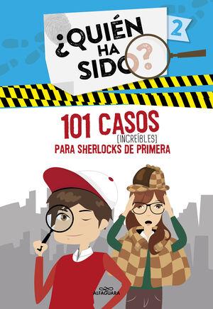 QUIEN HA SIDO 2: 101 CASOS INCREIBLES PARA SHERLOCKS DE PRIMERA