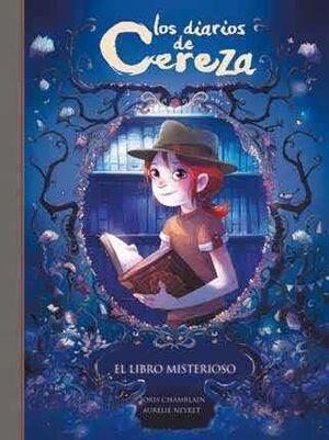 LOS DIARIOS DE CEREZA #02. EL LIBRO MISTERIOSO