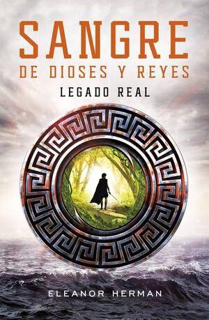 LEGADO REAL: SANGRE DE DIOSES Y REYES I
