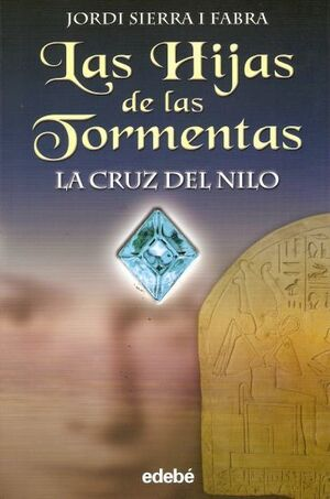 LAS HIJAS DE LAS TORMENTAS #02. LA CRUZ DEL NILO