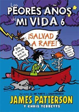 LOS PEORES AÑOS DE MI VIDA #06. SALVAD A RAFE!