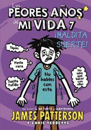 LOS PEORES AÑOS DE MI VIDA #07. MALDITA SUERTE!