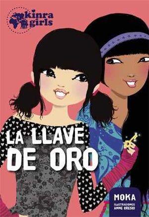KINRA GIRLS. LA LLAVE DE ORO