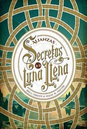 SECRETOS DE LA LUNA LLENA I. ALIANZAS
