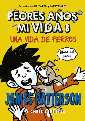LOS PEORES AÑOS DE MI VIDA #08. UNA VIDA DE PERROS
