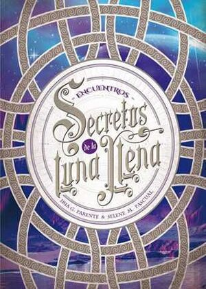 SECRETOS DE LA LUNA LLENA II. ENCUENTROS