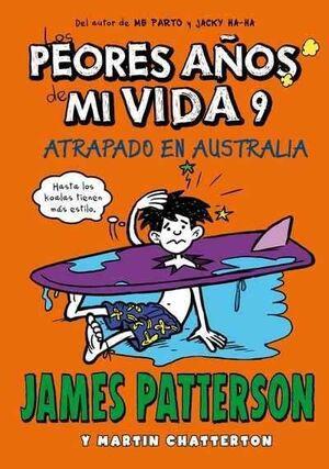 LOS PEORES AÑOS DE MI VIDA #09. ATRAPADO EN AUSTRALIA
