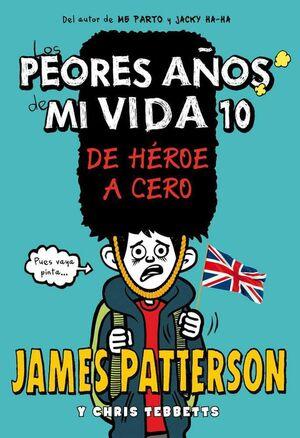 LOS PEORES AÑOS DE MI VIDA #10. DE HEROE A CERO
