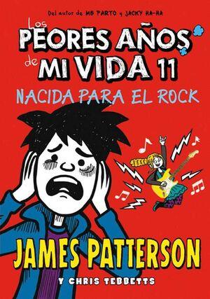 LOS PEORES AÑOS DE MI VIDA #11. NACIDA PARA EL ROCK