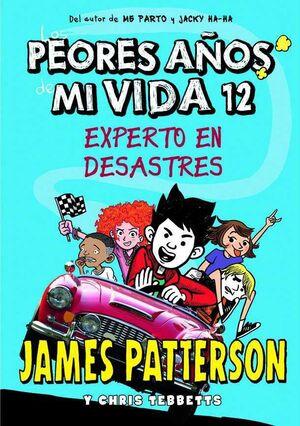 LOS PEORES AÑOS DE MI VIDA #12. EXPERTO EN DESASTRES