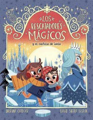 LOS RESCATADORES MAGICOS Y EL CASTILLO DE HIELO