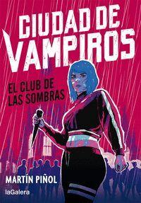 CIUDAD DE VAMPIROS. EL CLUB DE LAS SOMBRAS