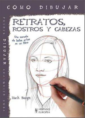 COMO DIBUJAR RETRATOS ROSTROS Y CABEZAS