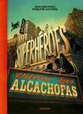LOS SUPERHEROES ODIAN LAS ALCACHOFAS