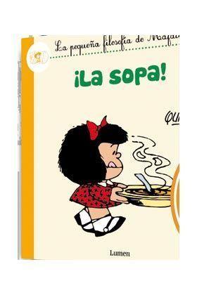 MAFALDA. ¡LA SOPA!