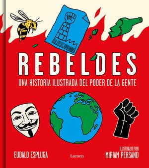 REBELDES. UNA HISTORIA ILUSTRADA DEL PODER DE LA GENTE