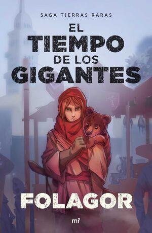 TIERRAS RARAS II: EL TIEMPO DE LOS GIGANTES