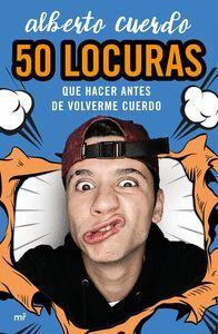 50 LOCURAS QUE HACER ANTES DE VOLVERME CUERDO