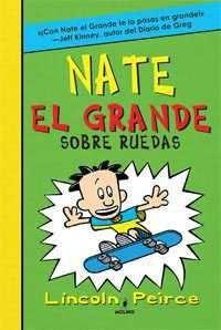 NATE EL GRANDE #03. SOBRE RUEDAS