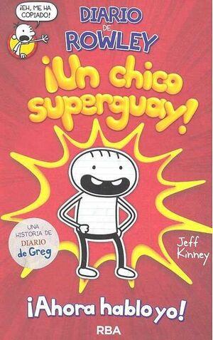 DIARIO DE ROWLEY: UNA HISTORIA DE DIARIO DE GREG! #01. UN CHICO SUPERGUAY!