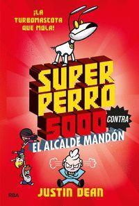 SUPERPERRO 5000 2. SUPERPERRO 5000 CONTRA EL ALCALDE MANDÓN