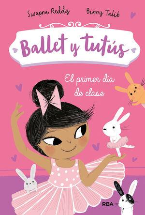 BALLET Y TUTUS #01. EL PRIMER DIA DE CLASE