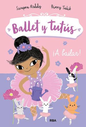 BALLET Y TUTUS #02. A BAILAR!