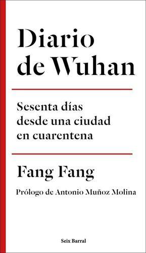 DIARIO DE WUHAN. SESENTA DIAS DESDE UNA CIUDAD EN CUARENTENA