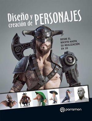 DISEÑO Y CREACION DE PERSONAJES. DESDE EL BOCETO HASTA SU REALIZACION EN 3D