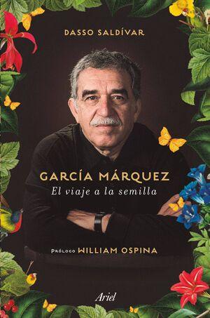 GARCIA MARQUEZ: EL VIAJE A LA SEMILLA