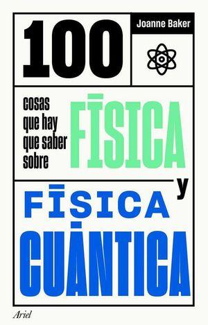 100 COSAS QUE HAY QUE SABER SOBRE FISICA Y FISICA CUANTICA