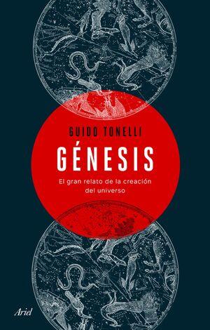 GENESIS. EL GRAN RELATO DE LA CREACION DEL UNIVERSO