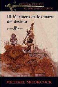 CRONICAS DE ELRIC III: MARINERO DE LOS MARES DEL DESTINO (BOLSILLO)